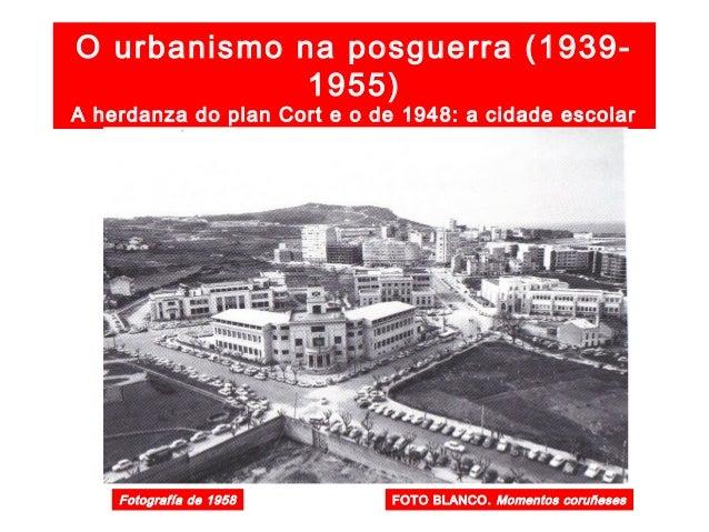 A herdanza do plan Cort e o de 1948: os viais Ronda de Outeiro Fotografía de 1957 FOTO BLANCO. La Coruña entre siglos