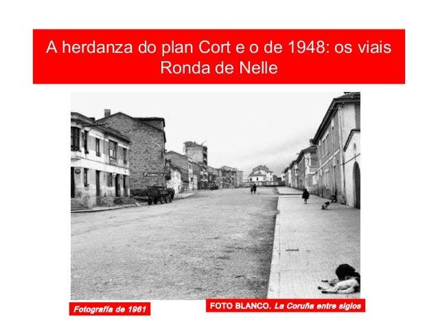 Ronda de Outeiro A herdanza do plan Cort e o de 1948: os viais