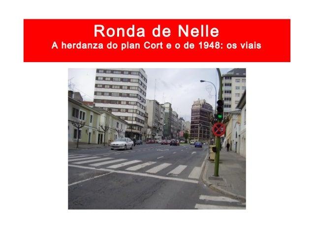A herdanza do plan Cort e o de 1948: os viais A Avda. de Lavedra Intersección coa rúa Cabaleiros. Fotografías de 1957 FOTO...