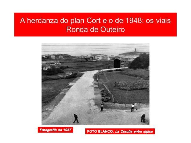 A herdanza do plan Cort e o de 1948: os viais A Avda. de Lavedra 1957 FOTO BLANCO. La Coruña entre siglos