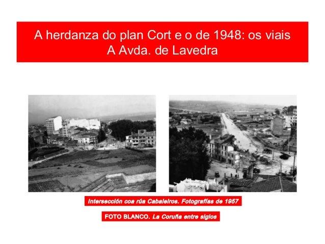 A herdanza do plan Cort e o de 1948: os viais Avda. de Lavedra 1959 1963FOTO BLANCO. La Coruña entre siglos