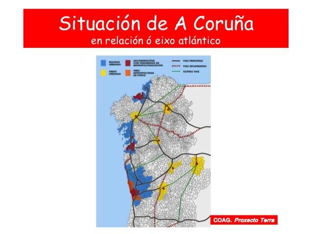 Situación de A Coruña en relación ó eixo atlántico COAG. Proxecto Terra