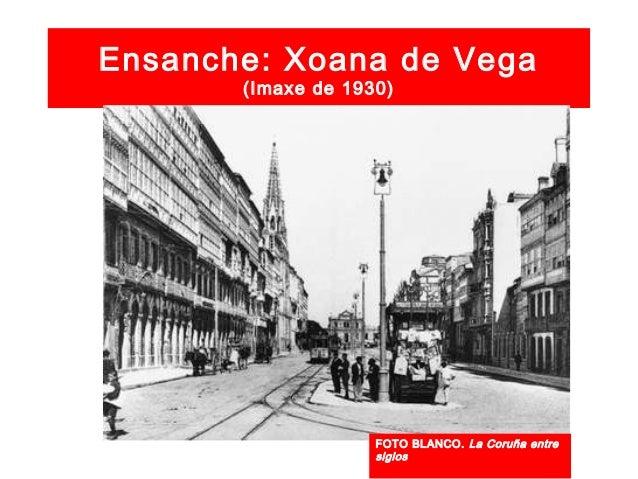 Ensanche: Xoana de Vega (fotografía de 1929) Igrexa dos Xesuítas e Banco de España FOTO BLANCO. La Coruña entre siglos