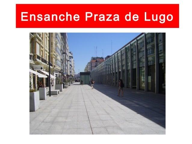 Ensanche Rúa Paio Gómez • Observar a alteración das alturas da mazá. • Comparar coa anterior diapositiva.