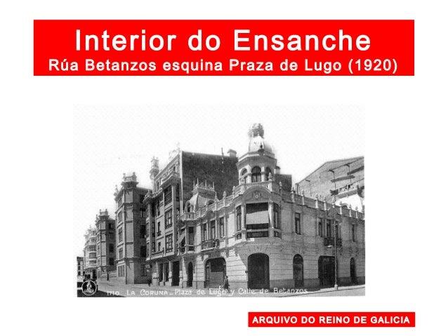 Ensanche FOTO BLANCO. La Coruña entre siglos Rúa Ferrol (esquina Xoán Flórez) Foto da esquerda 1935 Rúa Ferrol 10 (esquina...