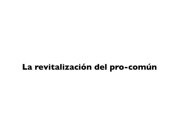 La revitalización del pro-común