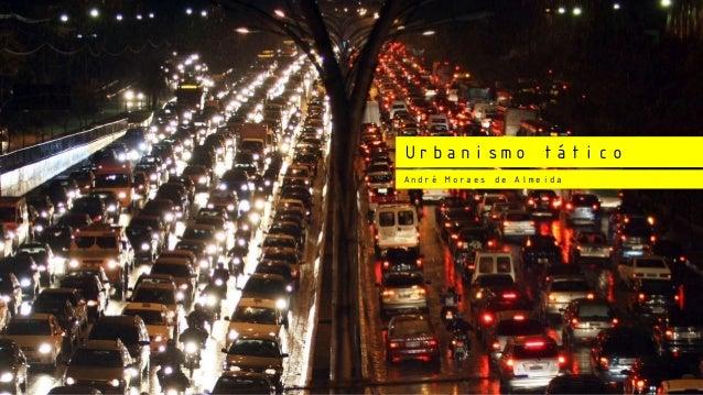 Urbanismo tático André Moraes de Almeida