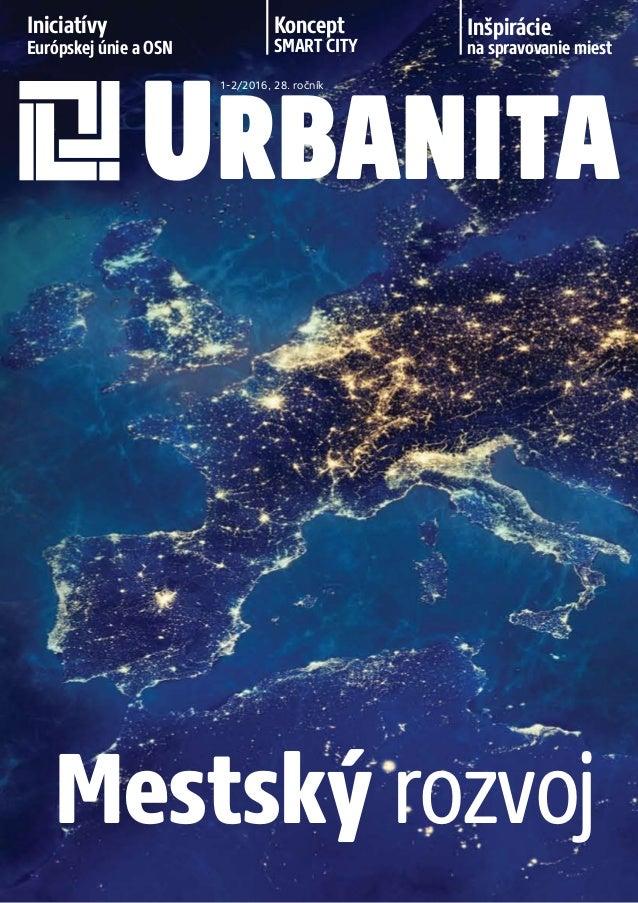 Iniciatívy Európskej únie aOSN Koncept SMART CITY Inšpirácie na spravovanie miest URBANITA 1-2/2016, 28. ročník Mestský r...