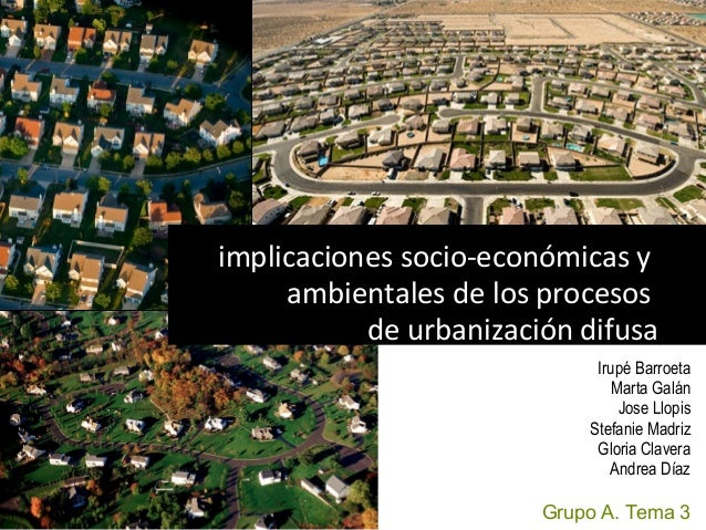 implicaciones socio-económicas y     ambientales de los procesos           de urbanización difusa                         ...