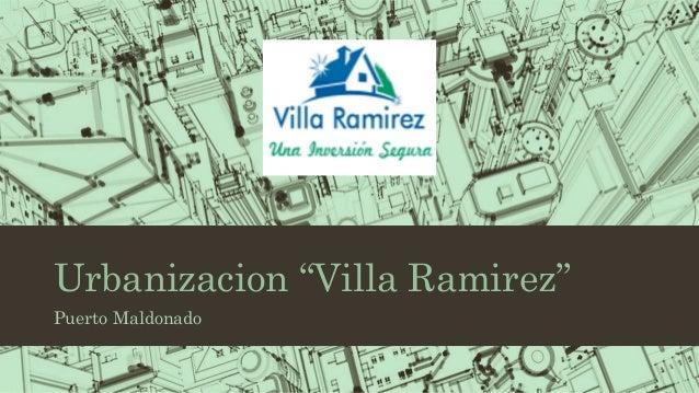 """Urbanizacion """"Villa Ramirez"""" Puerto Maldonado"""
