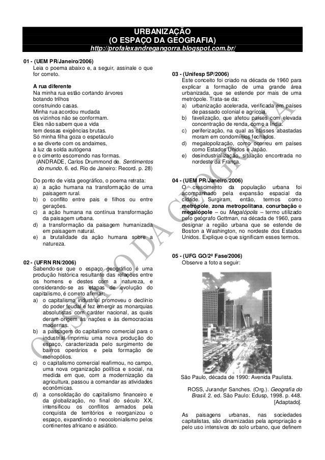 URBANIZAÇÃO (O ESPAÇO DA GEOGRAFIA) http://profalexandregangorra.blogspot.com.br/ 01 - (UEM PR/Janeiro/2006) Leia o poema ...