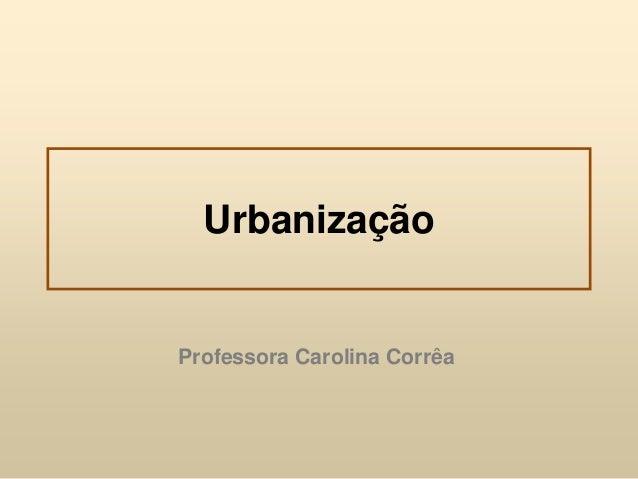 Urbanização  Professora Carolina Corrêa