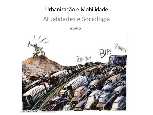 Urbanização e Mobilidade Atualidades e Sociologia