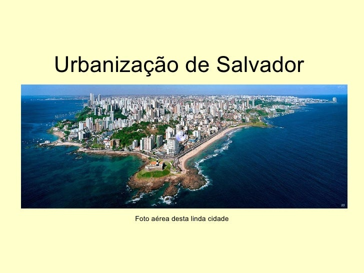Urbanização de Salvador Foto aérea desta linda cidade