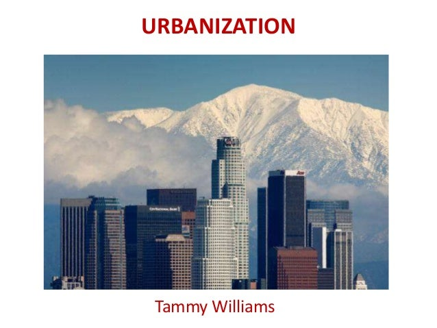 URBANIZATION Tammy Williams