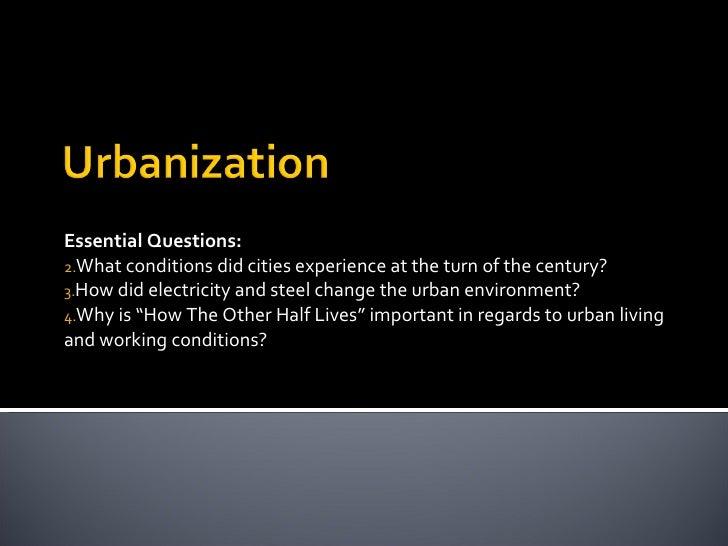 <ul><li>Essential Questions: </li></ul><ul><li>What conditions did cities experience at the turn of the century? </li></ul...