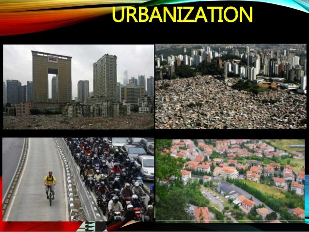 cause and effect urbanization 5effects of urbanization 1 urbanization causes and effects 2 urbanization urbanization refers to a process in which an increasing.