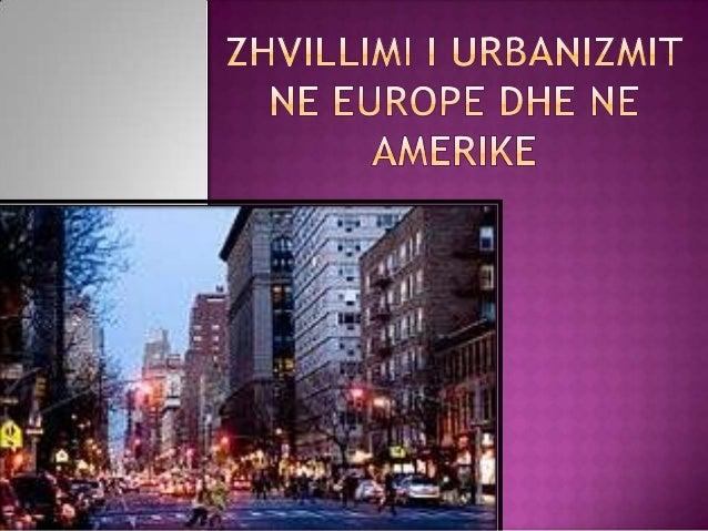  Urbanizimi është proces i rritjes së popullatës urbane,i zgjërimit fizik e hapësinor të qyteteve dhe i mënyrës urbane t...