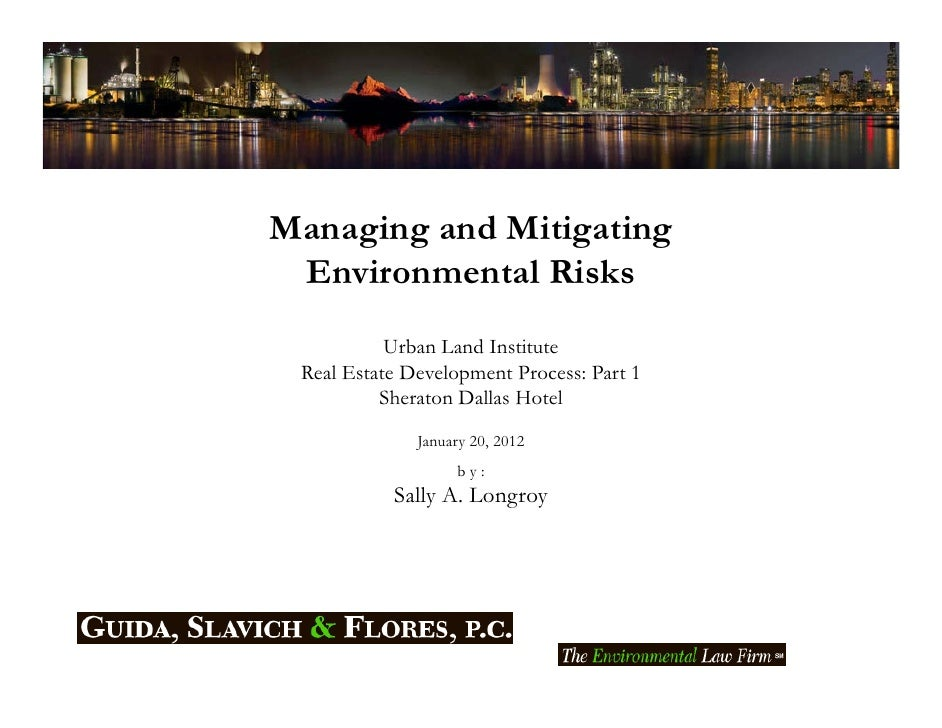 Managing and Mitigating Environmental Risks           Urban Land Institute Real Estate Development Process: Part 1        ...