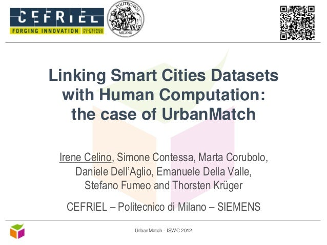 Linking Smart Cities Datasets  with Human Computation:   the case of UrbanMatch Irene Celino, Simone Contessa, Marta Corub...