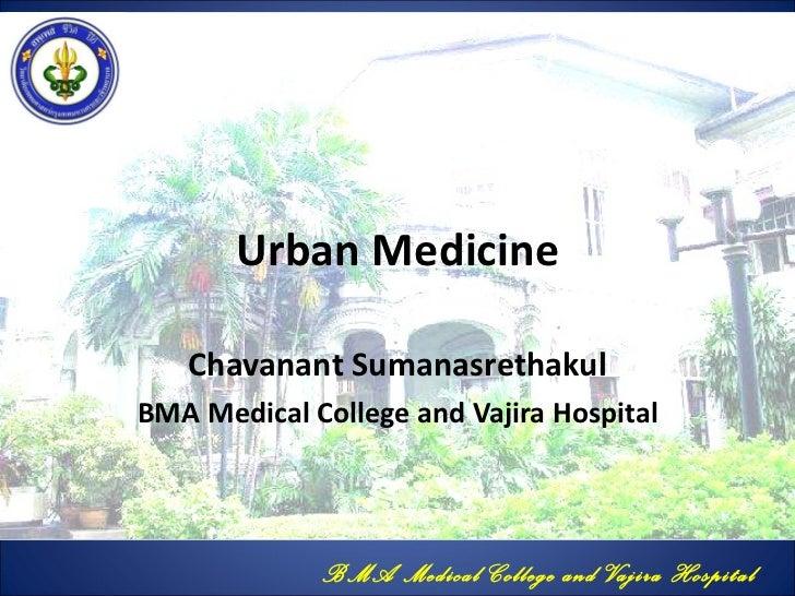Urban Medicine Chavanant Sumanasrethakul BMA Medical College and Vajira Hospital