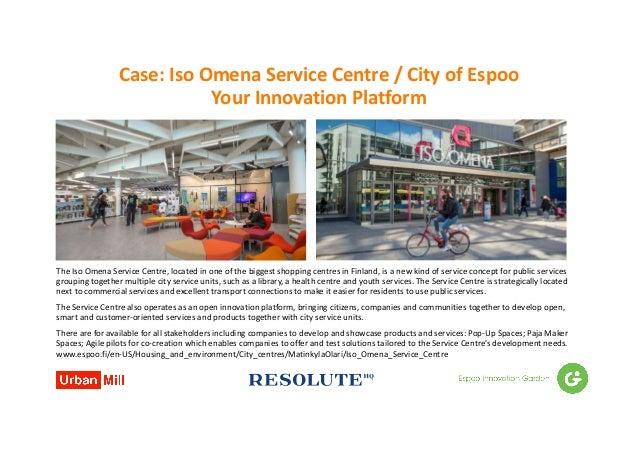 Case:Iso Omena ServiceCentre/CityofEspoo YourInnovationPlatform TheIso Omena ServiceCentre,locatedinoneoft...