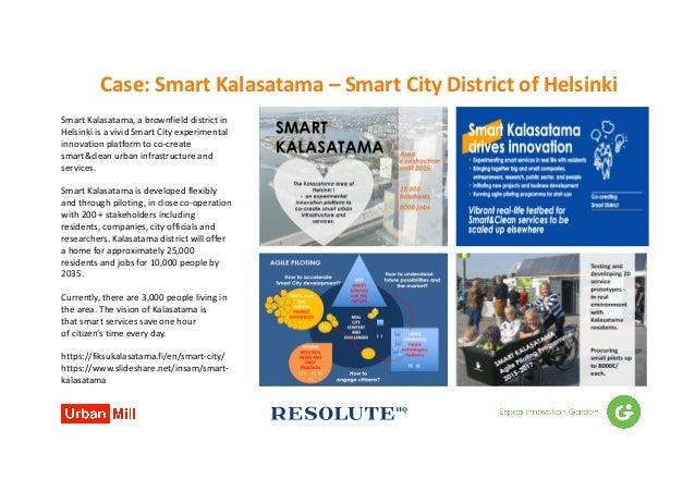 Case:SmartKalasatama – SmartCityDistrictofHelsinki SmartKalasatama,abrownfielddistrictin HelsinkiisavividS...