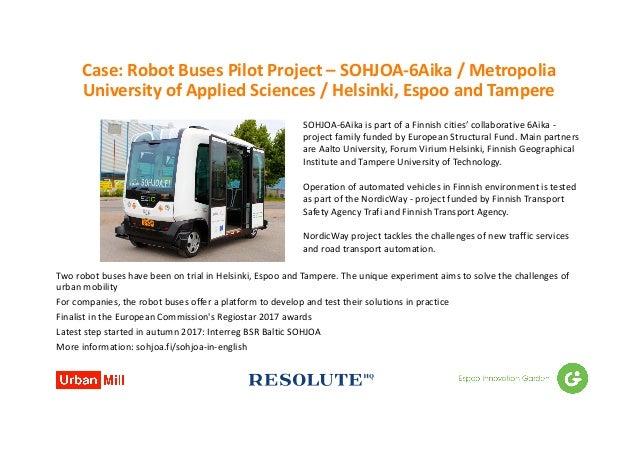 Case:Robot Buses Pilot Project– SOHJOA-6Aika/Metropolia UniversityofAppliedSciences/Helsinki,EspooandTampere T...