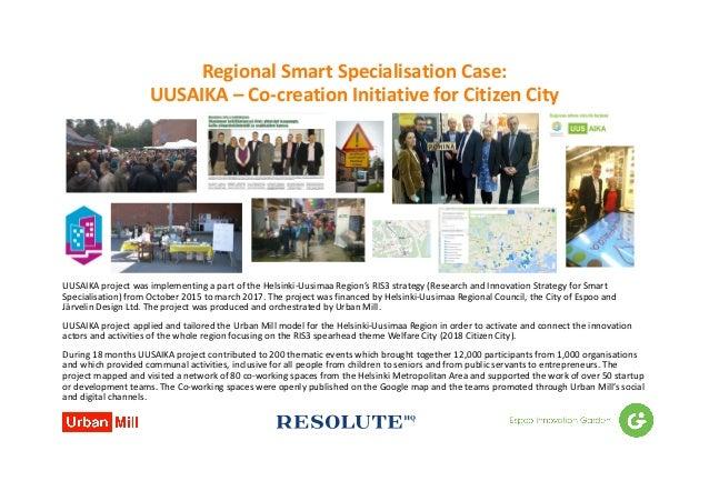 RegionalSmartSpecialisation Case: UUSAIKA– Co-creationInitiativeforCitizenCity UUSAIKAprojectwasimplementingap...