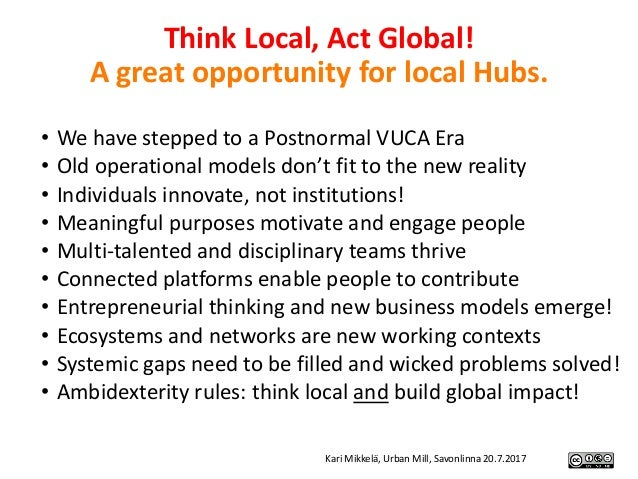 • We have stepped to a Postnormal VUCA Era • Old operational models don't fit to the new reality • Individuals innovate, n...