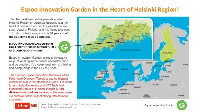 Co-working and Co-creation Platform for Urban Innovations Espoo, Finland www.urbanmill.org The Helsinki-Uusimaa Region (al...