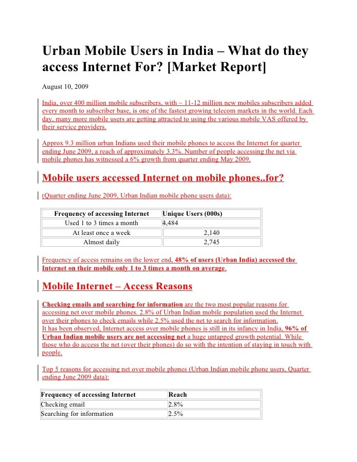 Urban Mobile Users in India – What do theyaccess Internet For? [Market Report]August 10, 2009India, over 400 million mobil...
