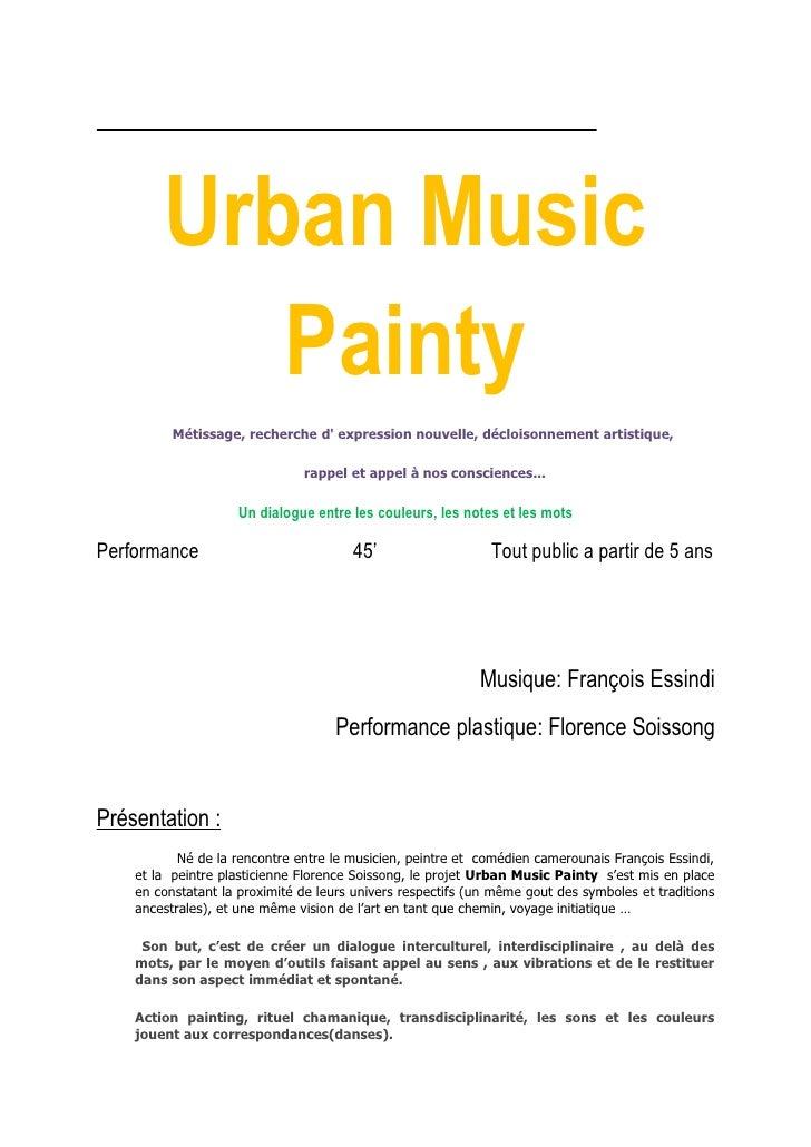 Urban Music            Painty           Métissage, recherche d' expression nouvelle, décloisonnement artistique,          ...