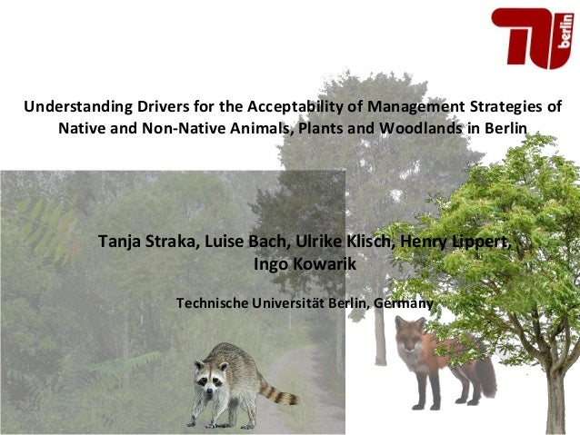 Understanding Drivers for the Acceptability of Management Strategies of Native and Non-Native Animals, Plants and Woodland...