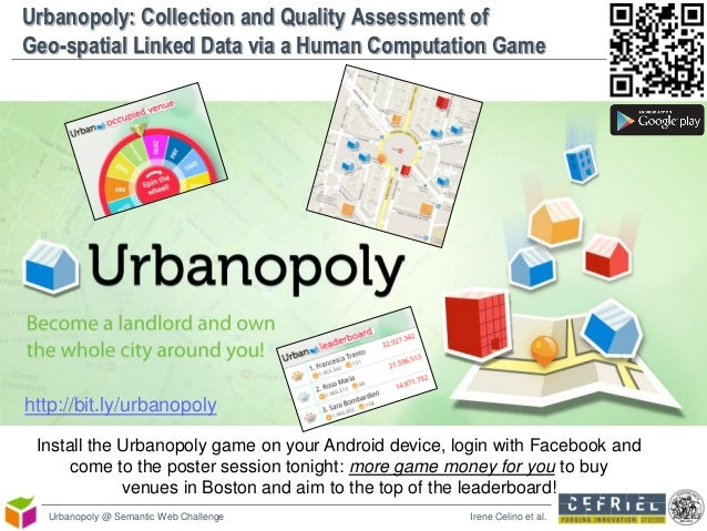 Urbanopoly: Collection and Quality Assessment ofGeo-spatial Linked Data via a Human Computation Gamehttp://bit.ly/urbanopo...
