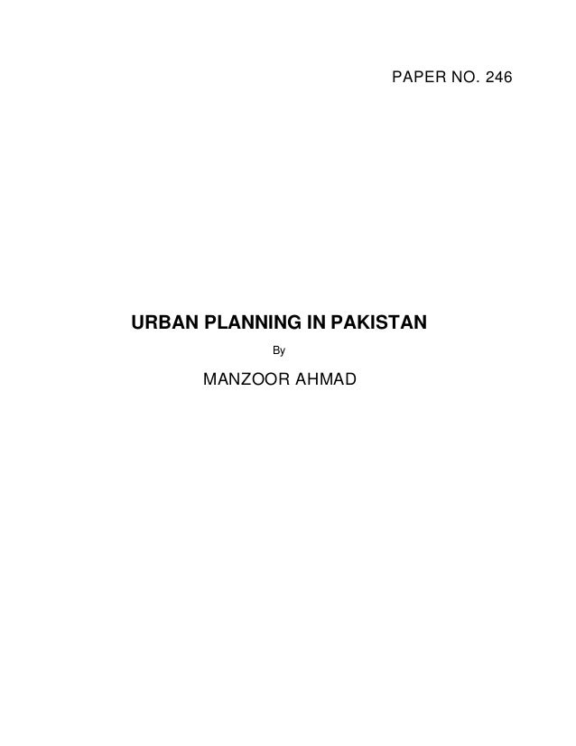 PAPER NO. 246URBAN PLANNING IN PAKISTAN            By      MANZOOR AHMAD