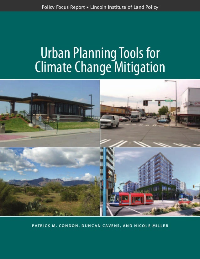 Urban PlanningTools for Climate Change Mitigation Pat r i c k M . Co n d o n , D u n c a n C av e n s , a n d N i co l e M...