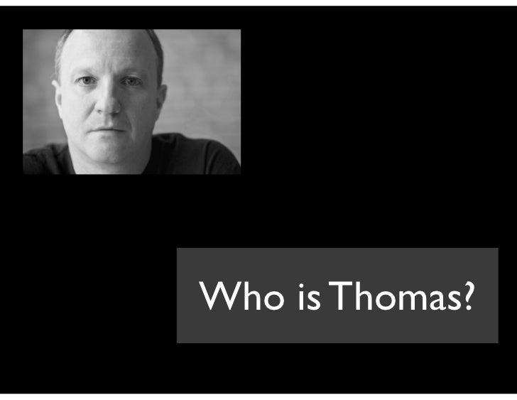 Who is Thomas?