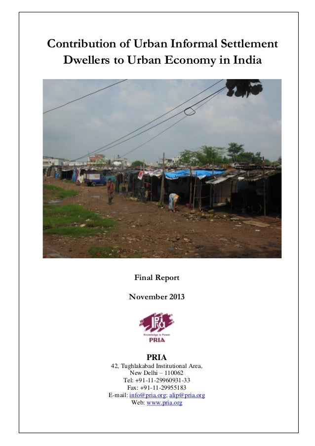 Contribution of Urban Informal Settlement Dwellers to Urban Economy in India  Final Report November 2013  PRIA 42, Tughlak...
