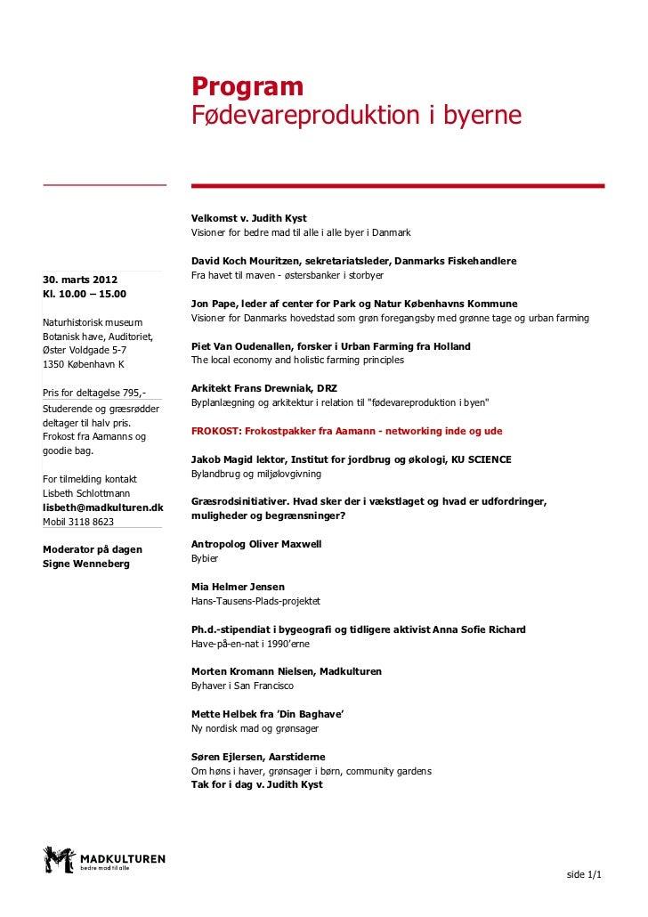 Program                             Fødevareproduktion i byerne                             Velkomst v. Judith Kyst       ...