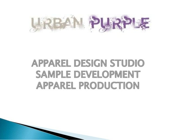 Company profile:Urban Purple is an internationally operating fashion design studio and ApparelManufacturing unit based in ...