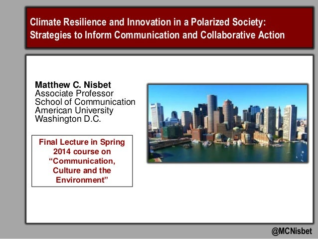 Climate Resilience and Innovation in a Polarized Society: Strategies to Inform Communication and Collaborative Action @MCN...