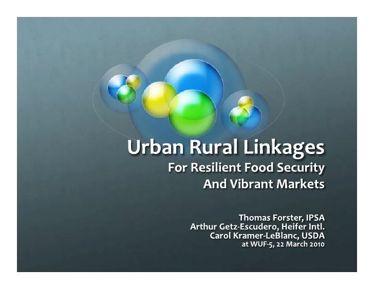 rural urban linkages their role in Rural-urban linkages 80% of the rural population live close to cities urban and rural areas enjoy different and often complementary assets, and better integration between these areas is important for socio-economic performance.