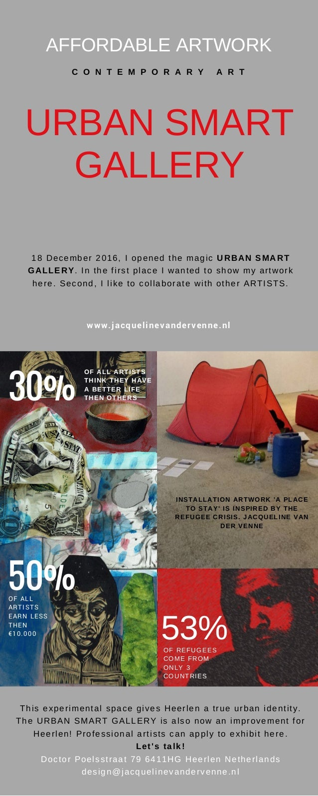 AFFORDABLE ARTWORK C O N T E M P O R A R Y A R T URBAN SMART GALLERY This experimental space gives Heerlen a true urban id...