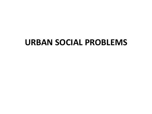 URBAN SOCIAL PROBLEMS