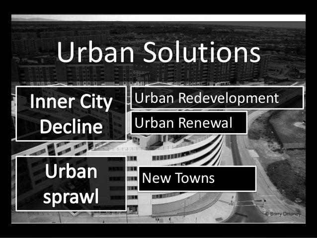 Urban Solutions New Towns Urban Redevelopment Urban Renewal
