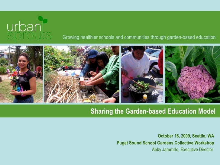 Growing healthier schools and communities through garden-based education March 13, 2010, Berkeley, CA UC Botanical Garden ...