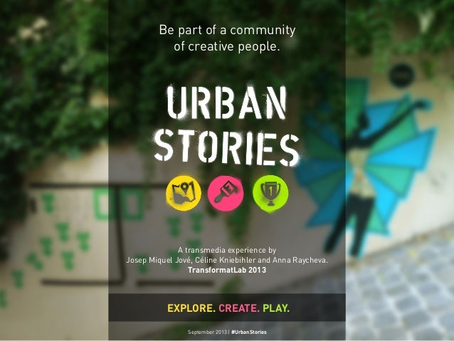 September 2013 | #UrbanStoriesSeptember 2013 | #UrbanStories Be part of a community of creative people. A transmedia exper...