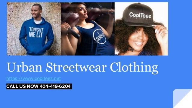 Urban Streetwear Clothing https://www.coolteez.net CALL US NOW 404-419-6204