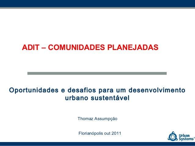 ADIT – COMUNIDADES PLANEJADASOportunidades e desafios para um desenvolvimento               urbano sustentável            ...